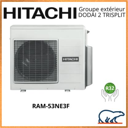 HITACHI Groupe extérieur DODAI 2 TRISPLIT RAM-53NE3F